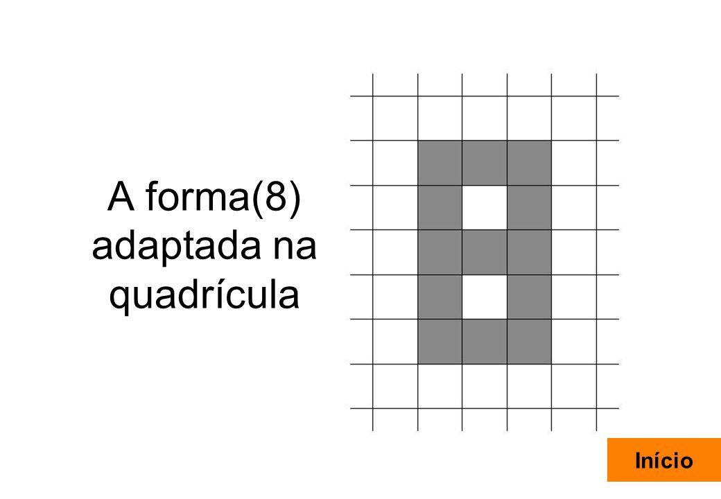 9 A forma(8) adaptada na quadrícula Início