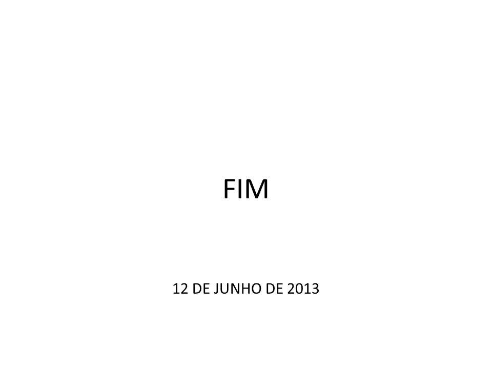 FIM 12 DE JUNHO DE 2013