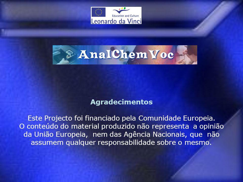 Agradecimentos Este Projecto foi financiado pela Comunidade Europeia. O conteúdo do material produzido não representa a opinião da União Europeia, nem