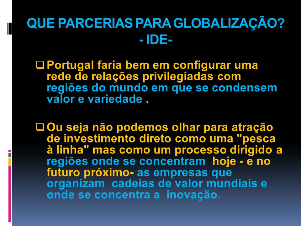 QUE PARCERIAS PARA GLOBALIZAÇÃO.