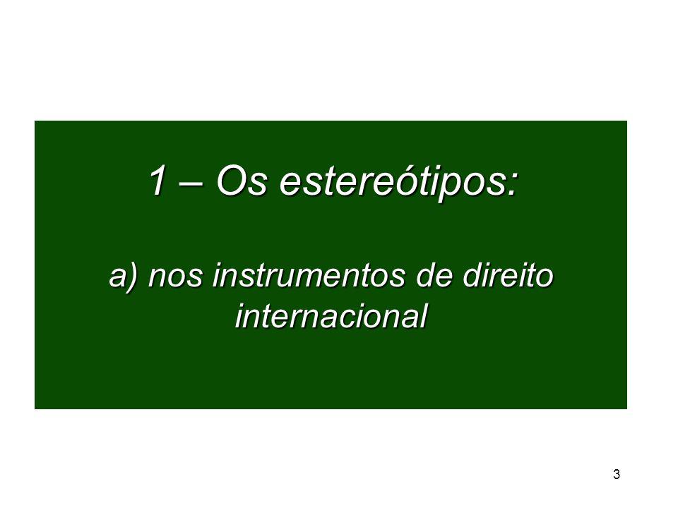 1 – Os estereótipos: a) nos instrumentos de direito internacional 3