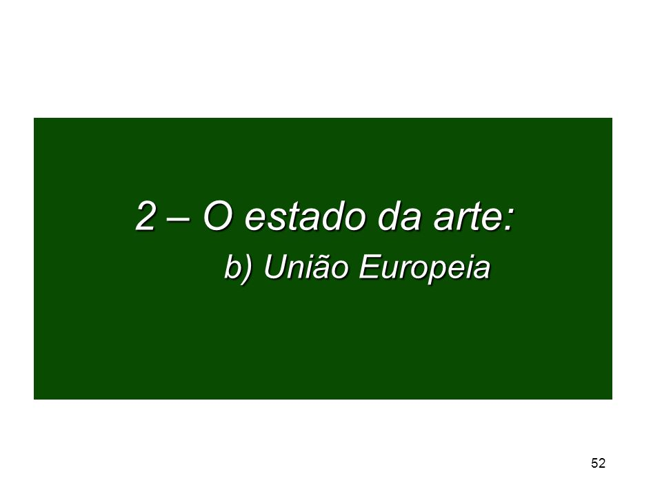 2 – O estado da arte: b) União Europeia 52