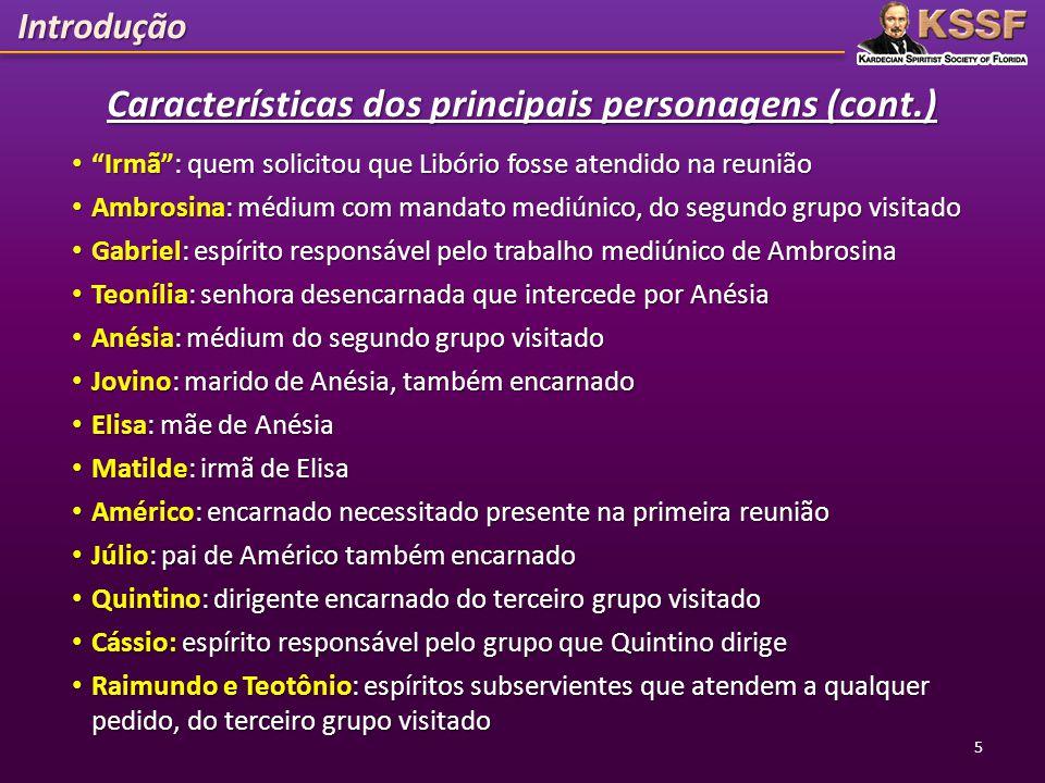 """Características dos principais personagens (cont.) • """"Irmã"""": quem solicitou que Libório fosse atendido na reunião • """"Irmã"""": quem solicitou que Libório"""