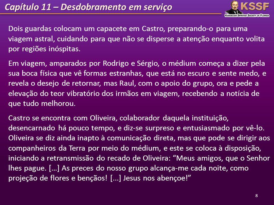 Capítulo 14 – Em serviço espiritual 19 Nesse instante a recém-chegada se aproximou de Libório...
