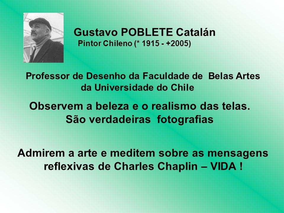 SÉRIE ARTE/REFLEXÃO Obras de Arte, meditação sobre textos reflexivos A ARTE DE POBLETE ´ MÚSICA: Ria1. Way TEXTOS: Charles Chaplin - VIDA