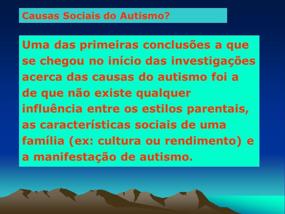 Teoria da coerência central (Frith, 1989) As pessoas com autismo não dispõem de formas inatas para dar coerência a um largo leque de estímulos e generaliza-los dentro de um contexto o mais amplo possível Não são capazes de ver as partes em relação ao todo.