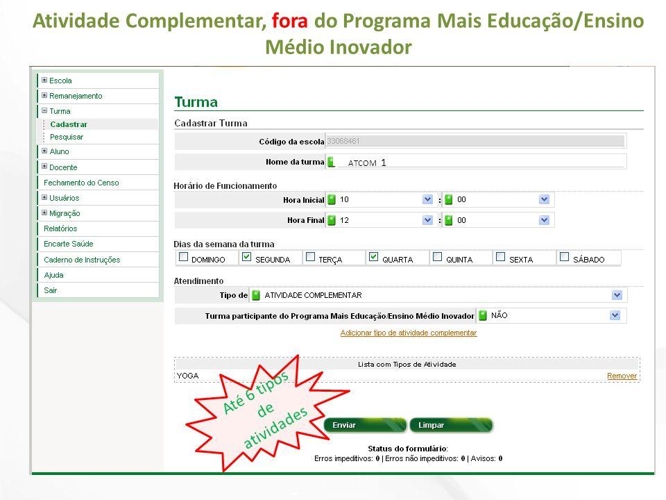 Atividade Complementar, fora do Programa Mais Educação/Ensino Médio Inovador ATCOM 1