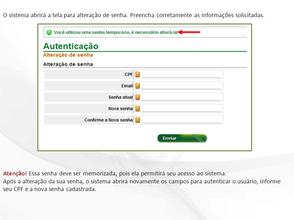 O sistema abrirá a tela para alteração de senha. Preencha corretamente as informações solicitadas.