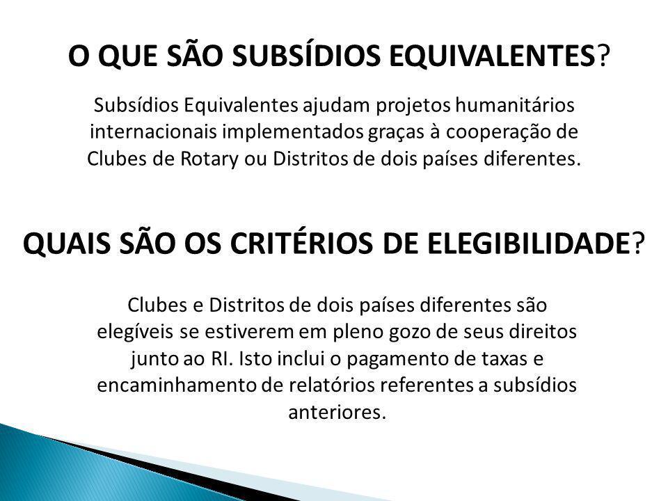 O QUE SÃO SUBSÍDIOS EQUIVALENTES? Subsídios Equivalentes ajudam projetos humanitários internacionais implementados graças à cooperação de Clubes de Ro