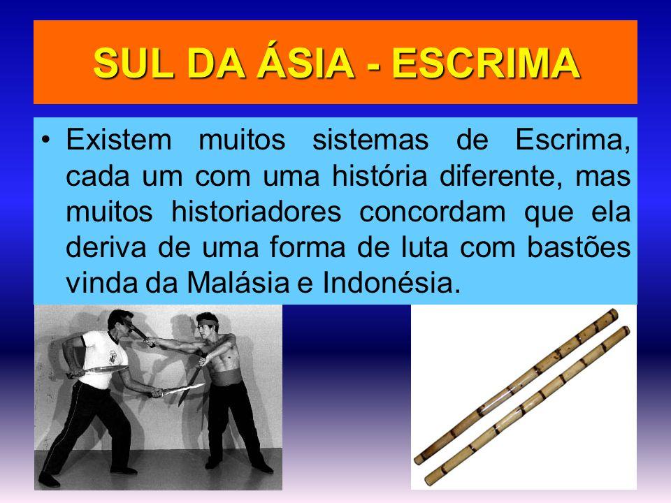 SUL DA ÁSIA - ESCRIMA •Existem muitos sistemas de Escrima, cada um com uma história diferente, mas muitos historiadores concordam que ela deriva de um