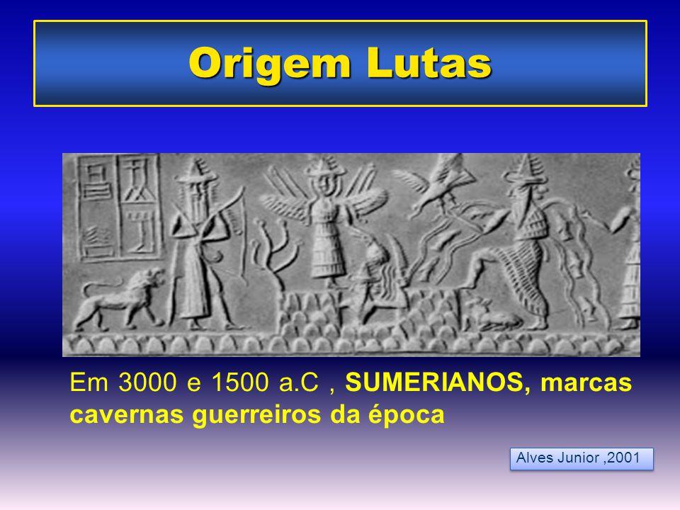 Alves Junior,2001 Origem Lutas Em 3000 e 1500 a.C, SUMERIANOS, marcas cavernas guerreiros da época