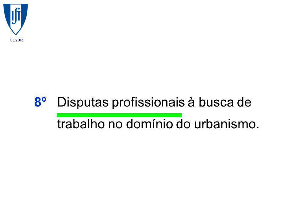 CESUR 8ºDisputas profissionais à busca de trabalho no domínio do urbanismo.