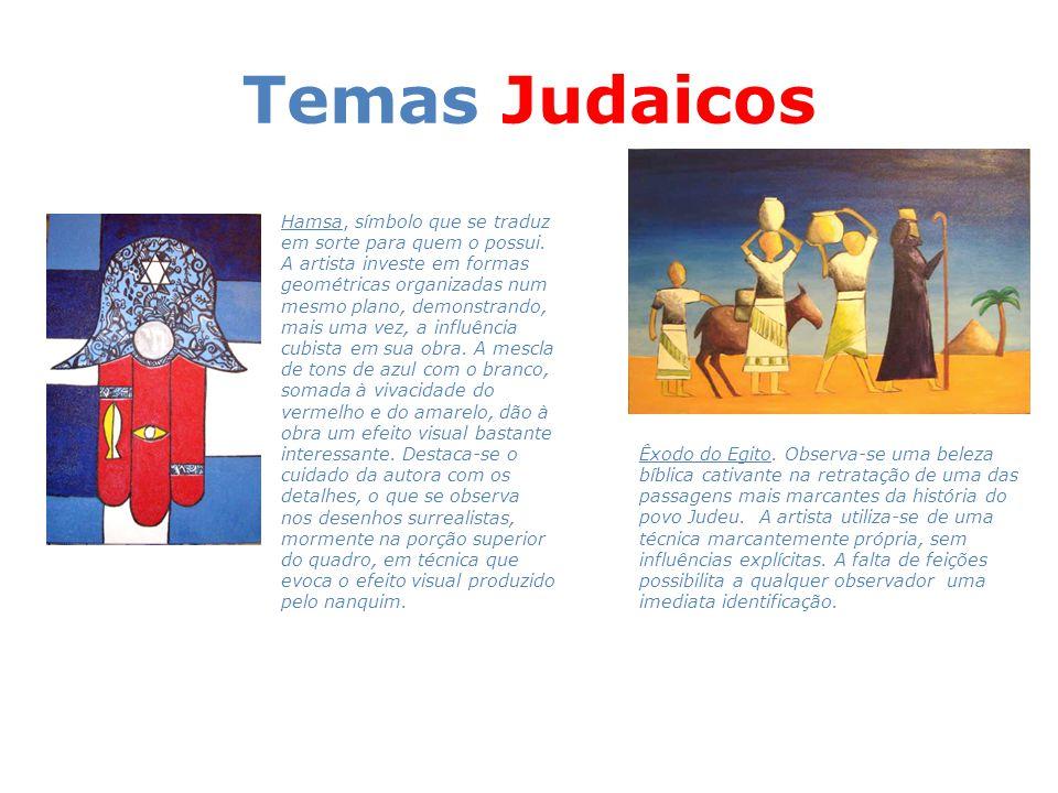 Temas Judaicos Hamsa, símbolo que se traduz em sorte para quem o possui. A artista investe em formas geométricas organizadas num mesmo plano, demonstr