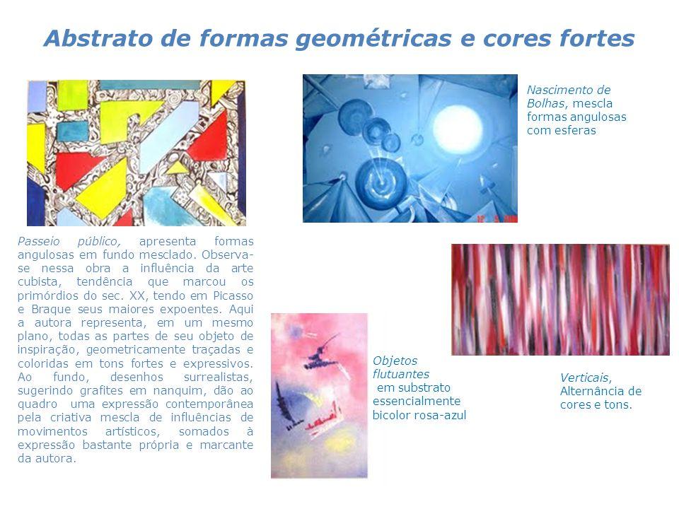 Abstrato de formas geométricas e cores fortes Passeio público, apresenta formas angulosas em fundo mesclado. Observa- se nessa obra a influência da ar