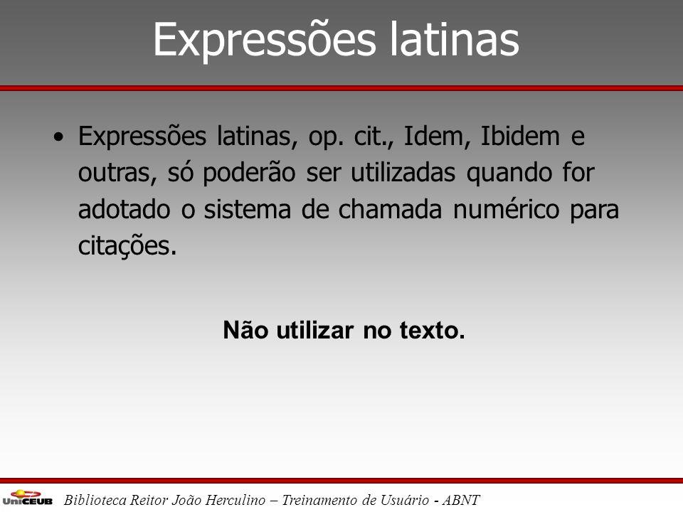Biblioteca Reitor João Herculino – Treinamento de Usuário - ABNT Notas de rodapé •Indicadas no texto por número seqüencial sobrescrito. •Alinhar respe
