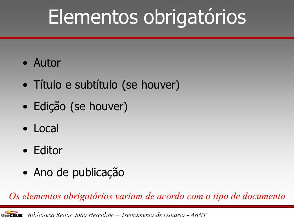 Biblioteca Reitor João Herculino – Treinamento de Usuário - ABNT Tipos de documentos •Livro ou folheto •Parte de livro ou folheto •Artigo de periódico