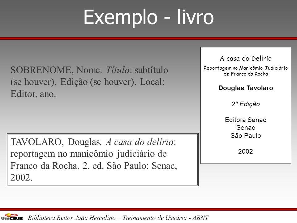 Biblioteca Reitor João Herculino – Treinamento de Usuário - ABNT Elementos opcionais •Tradutor •Título original (em caso de obras traduzidas) •Número