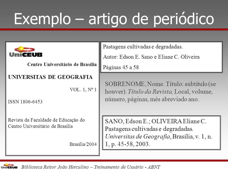 Biblioteca Reitor João Herculino – Treinamento de Usuário - ABNT Exemplo – parte de livro César Ricardo Siqueira Bolaño Organizador GLOBALIZAÇÃO e REG