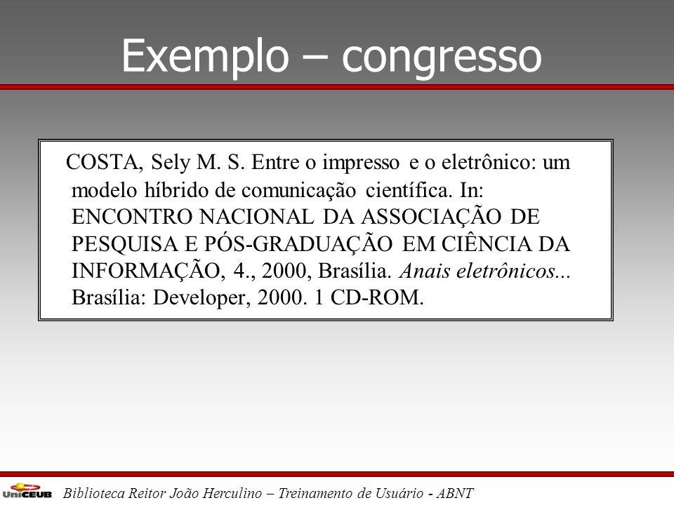 Biblioteca Reitor João Herculino – Treinamento de Usuário - ABNT Exemplo – artigo de periódico RIBEIRO, Gleisse. OMC e as iniciativas para a regulamen