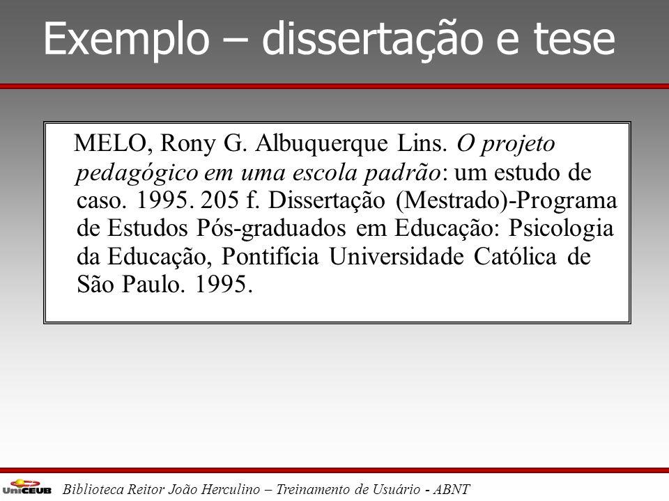 Biblioteca Reitor João Herculino – Treinamento de Usuário - ABNT Exemplo – congresso COSTA, Sely M. S. Entre o impresso e o eletrônico: um modelo híbr
