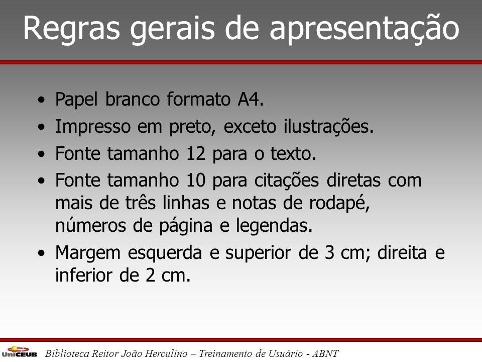 Biblioteca Reitor João Herculino – Treinamento de Usuário - ABNT Apresentação formal •Elementos pré-textuais •Elementos textuais •Elementos pós-textua
