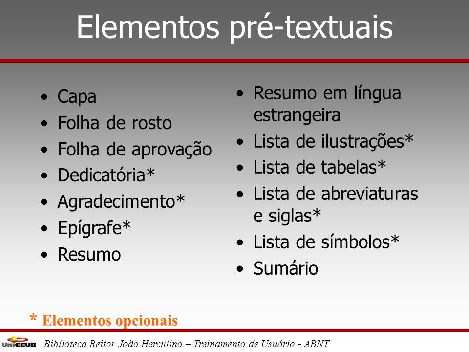 Biblioteca Reitor João Herculino – Treinamento de Usuário - ABNT Regras gerais de apresentação •Siglas e abreviaturas, na primeira ocorrência, devem a