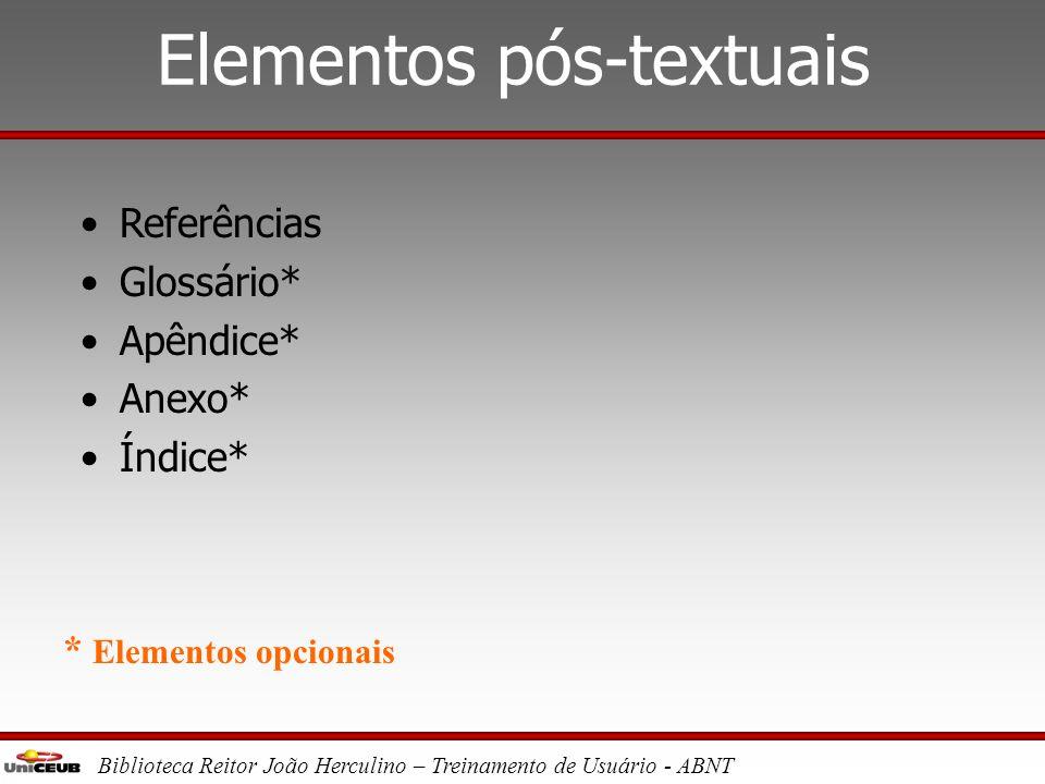 Biblioteca Reitor João Herculino – Treinamento de Usuário - ABNT Elementos textuais •Introdução •Desenvolvimento •Conclusão