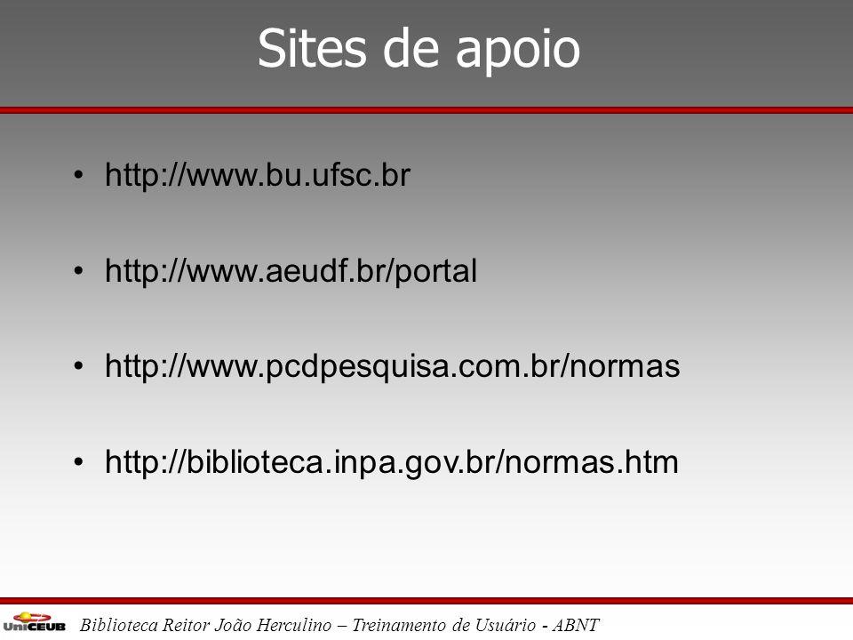 Biblioteca Reitor João Herculino – Treinamento de Usuário - ABNT Elementos pós-textuais •Referências •Glossário* •Apêndice* •Anexo* •Índice* * Element
