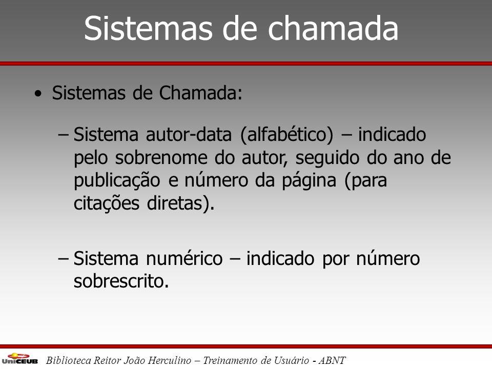 Biblioteca Reitor João Herculino – Treinamento de Usuário - ABNT Tipos de Citação •Citação de citação: citação de obra a qual não se obteve acesso fís