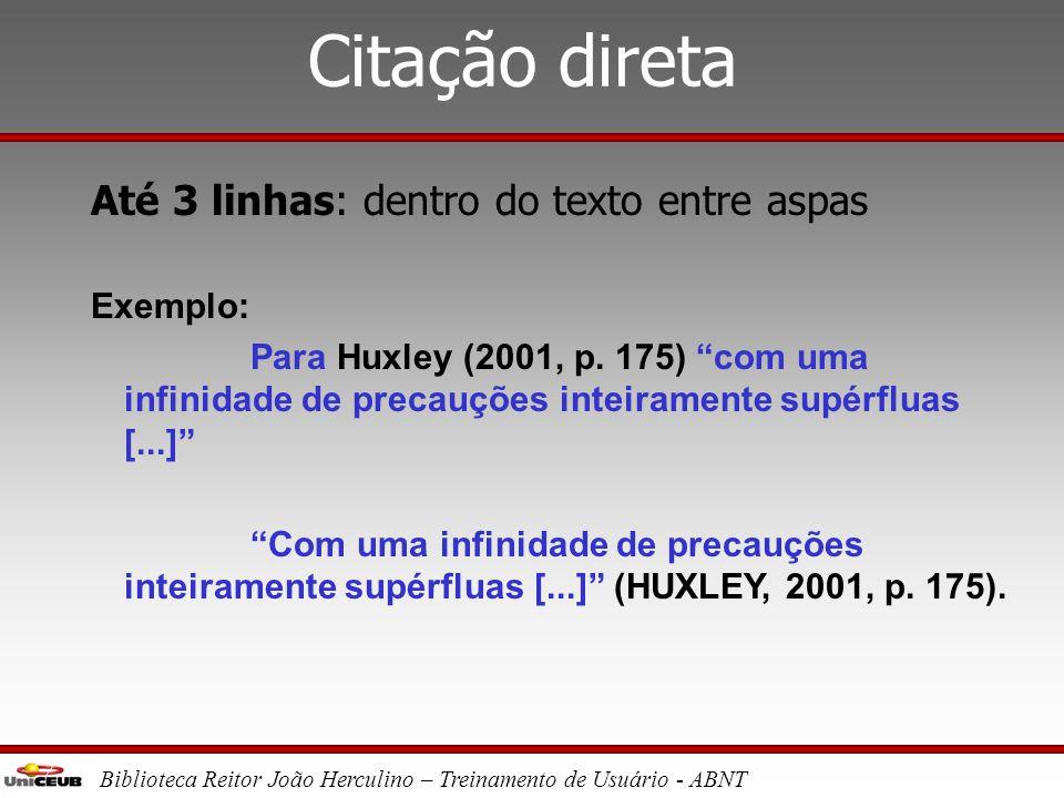 Biblioteca Reitor João Herculino – Treinamento de Usuário - ABNT Observação A norma recomenda a utilização do sistema autor-data para citações e siste