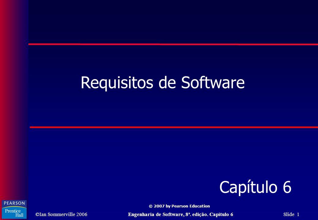 ©Ian Sommerville 2006Engenharia de Software, 8ª.edição.