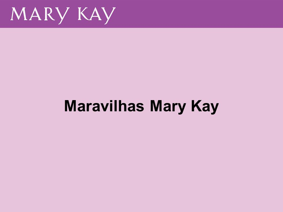 Maravilhas Mary Kay