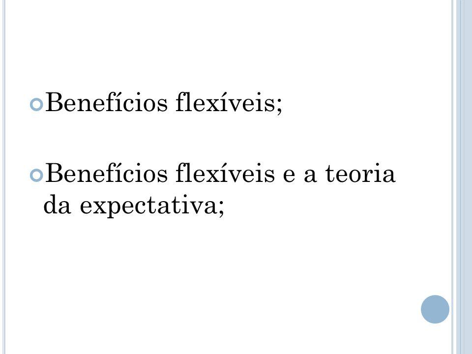 Benefícios flexíveis; Benefícios flexíveis e a teoria da expectativa;