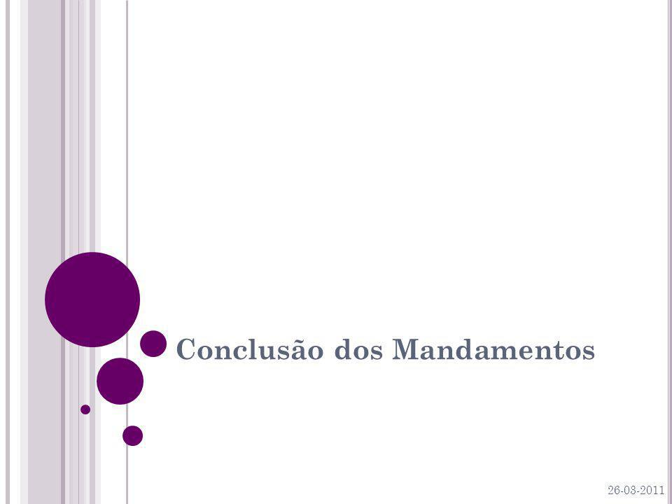 Conclusão dos Mandamentos 26-03-2011