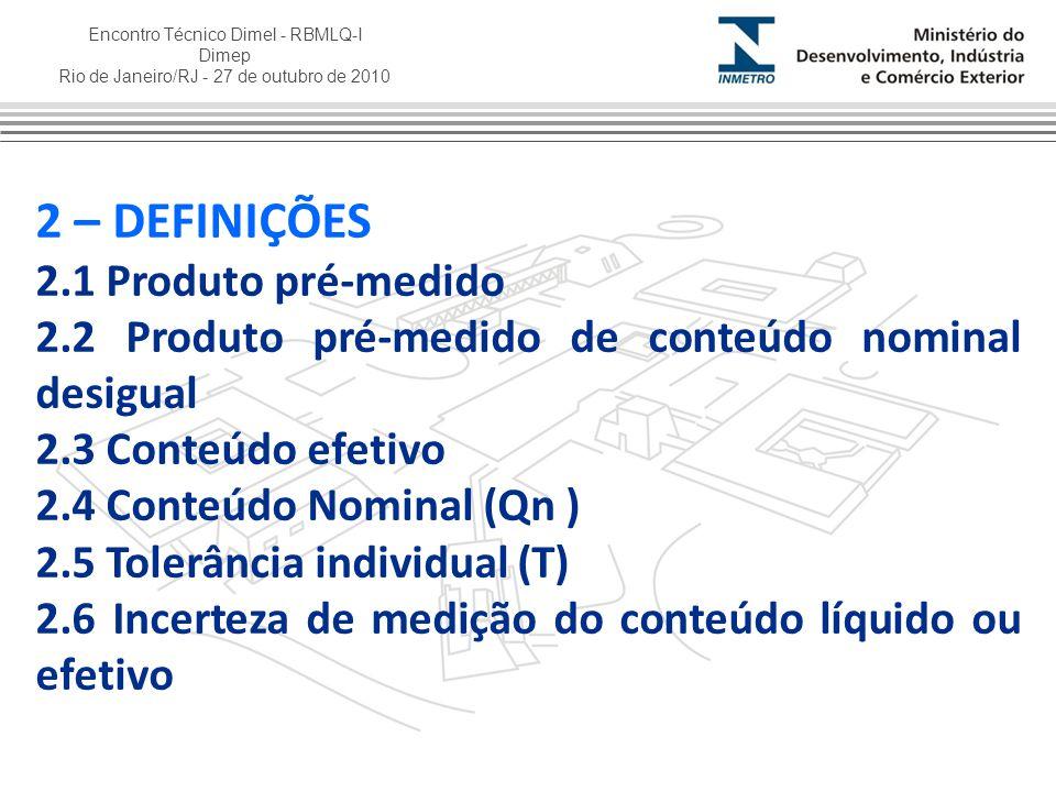 Encontro Técnico Dimel - RBMLQ-I Dimep Rio de Janeiro/RJ - 27 de outubro de 2010 2 – DEFINIÇÕES 2.1 Produto pré-medido 2.2 Produto pré-medido de conte