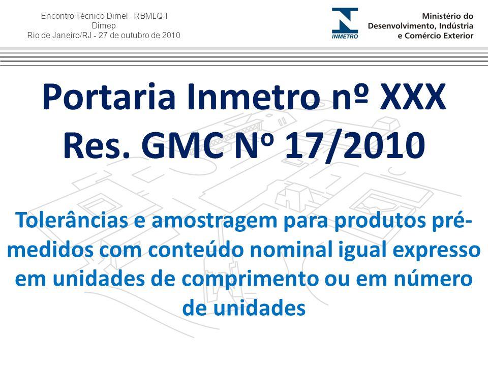 Encontro Técnico Dimel - RBMLQ-I Dimep Rio de Janeiro/RJ - 27 de outubro de 2010 2 – DEFINIÇÕES 2.1 Produto pré-medido 2.2 Produto pré-medido de conteúdo nominal desigual 2.3 Conteúdo efetivo 2.4 Conteúdo Nominal (Qn ) 2.5 Tolerância individual (T) 2.6 Incerteza de medição do conteúdo líquido ou efetivo