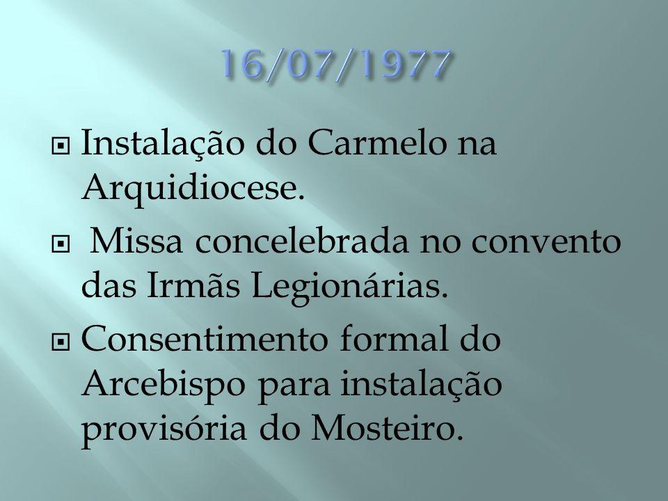  Chegam as irmãs restantes (em número de 12)  Foram também recebidas com muito carinho nos Carmelos do Rio de Janeiro e Fortaleza