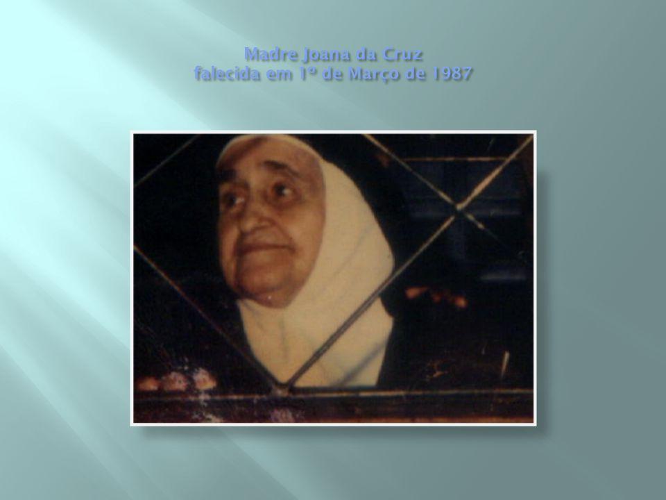  Esta fundação esteve a cargo da Madre Joana da Cruz que já tinha sido priora no Carmelo de Fátima em Portugal, durante muitos anos.