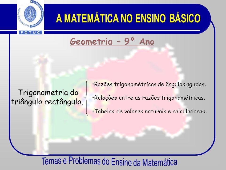 Geometria – 9º Ano Circunferência e polígonos. Rotações. •Â•Ângulos ao centro e arcos correspondentes. •Â•Ângulo inscrito num arco de circunferência.