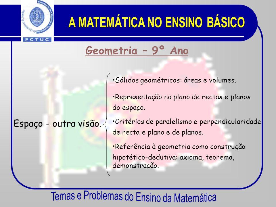 Geometria – 9º Ano Trigonometria do triângulo rectângulo. •R•Razões trigonométricas de ângulos agudos. •R•Relações entre as razões trigonométricas. •T