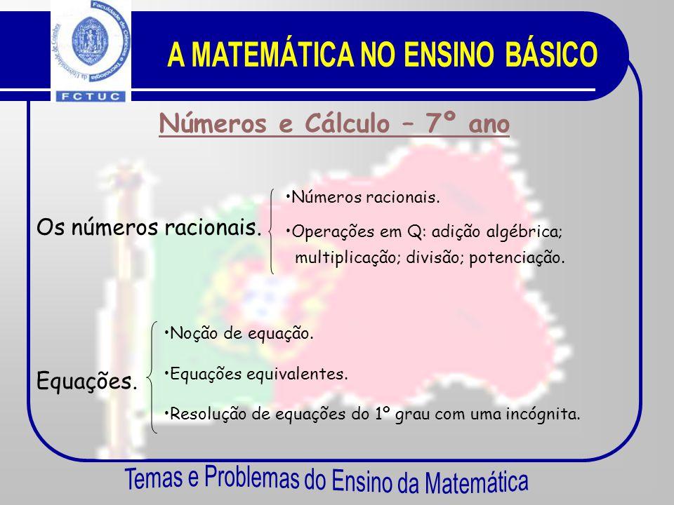 Números e Cálculo – 7º ano Conhecer melhor os números. •N•Número primo e composto. •P•Potências de expoente natural. •R•Raiz quadrada e raiz cúbica. •