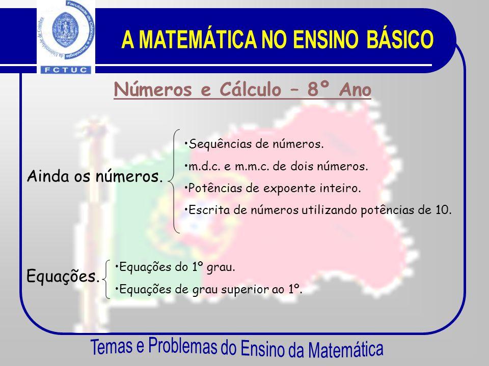 Números e Cálculo – 7º ano Os números racionais. Equações. •N•Noção de equação. •E•Equações equivalentes. •R•Resolução de equações do 1º grau com uma
