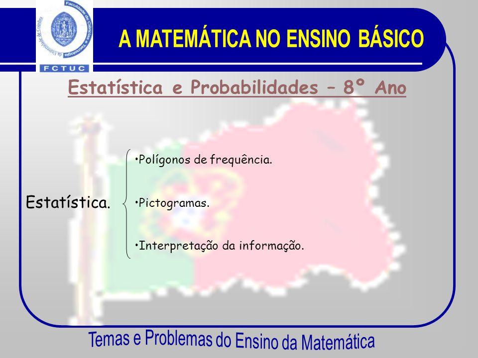 Estatística e Probabilidades – 7º Ano Estatística. •T•Tabelas de frequência absoluta e relativa. •G•Gráficos de barras e circulares. •M•Medidas de ten
