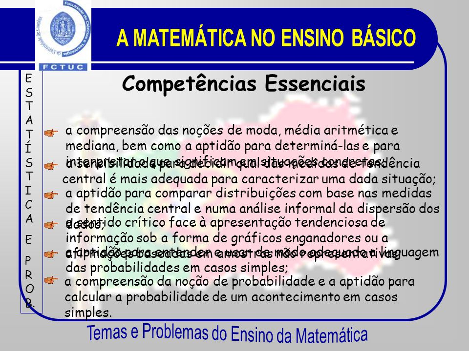 Competências Essenciais FUNÇÕESFUNÇÕES o reconhecimento do significado de fórmulas no contexto de situações concretas e a aptidão para usá-las na reso