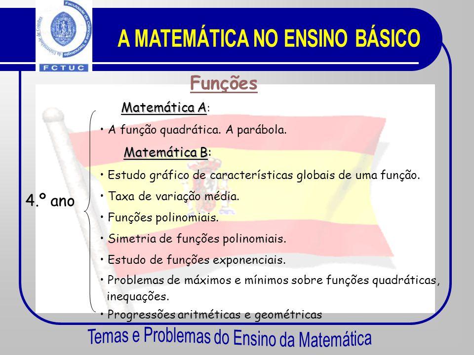 Funções 1.º ano 2.º ano 3.º ano • Iniciação do estudo das progressões aritméticas e geométricas. • Estudo gráfico de uma função: crescimento e decresc