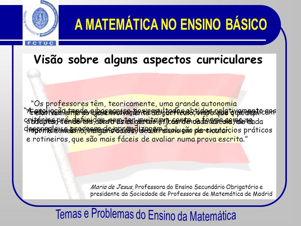 Avaliação Critérios objectivos. Competências e aquisições de natureza intelectual. Não existem exames nacionais, apenas os de ingresso na Universidade