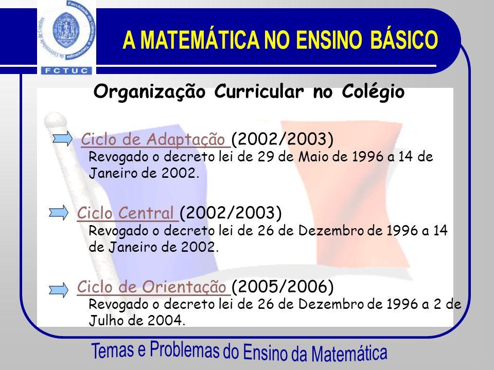 Escolaridade Obrigatória  Escola Elementar (5 anos) Ciclo de Adaptação Ciclo Central Ciclo de Orientação  Colégio (4 anos) 6ª Classe 5ª e 4ª Classe