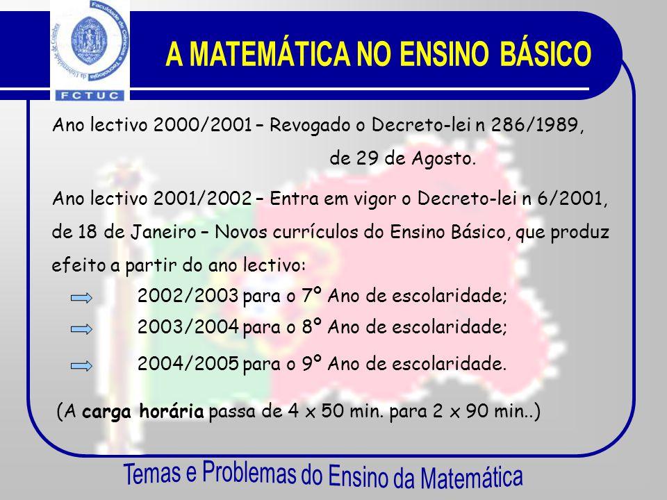 Ensino Básico 7º Ano8º Ano9º Ano 1º Ciclo2º Ciclo3º Ciclo (12 anos)(13 anos)(14 anos)