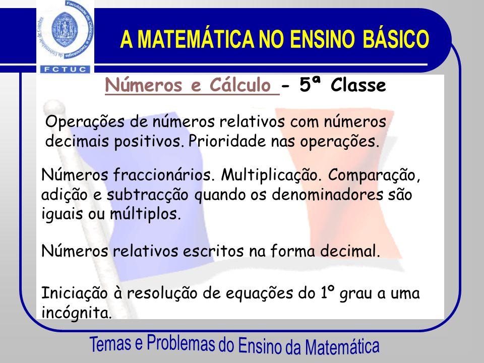 Geometria Geometria - 3ª Classe Rotação, ângulos e polígonos regulares. Distância de dois pontos do plano, num referencial ortonormado. Triângulo rect