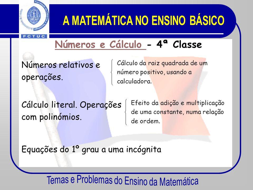 Números e Cálculo Números e Cálculo - 5ª Classe Operações de números relativos com números decimais positivos. Prioridade nas operações. Números fracc